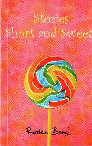 Stories Short and Sweet by Ruskin Bond